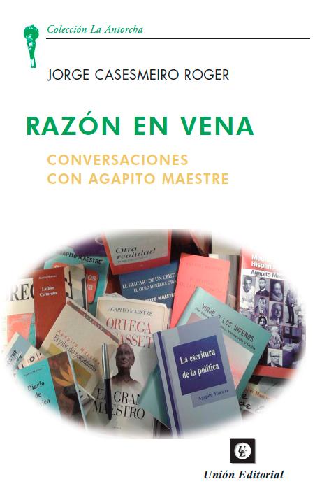 Razón en vena. Conversaciones con Agapito Maestre